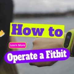 """Featured image text: """"How to Operate a Fitbit""""."""