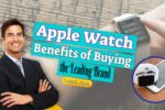 Apple Watch – The Benefits of Buying the Leading Brand